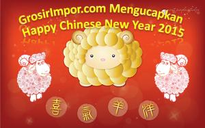 GrosirImpor.com mengucapkan Happy Chinese New Year 2015. Belanja Tas, Baju dan Sepatu Grosir Online Murah.